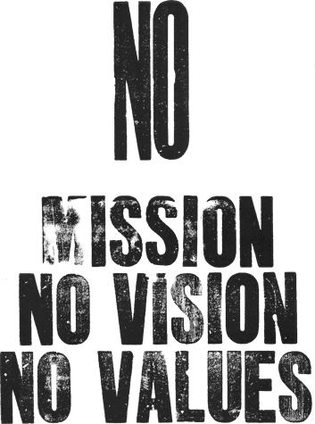 No mission no vision no values